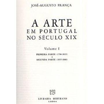 FRANÇA (JOSÉ AUGUSTO) - ARTE (A) EM PORTUGAL NO SÉCULO XIX.