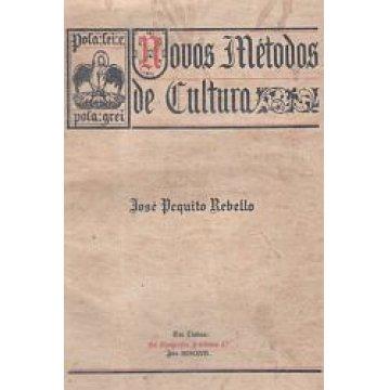REBELLO (JOSÉ PEQUITO)- LAVRADOR - NOVOS MÉTODOS DE CULTURA.
