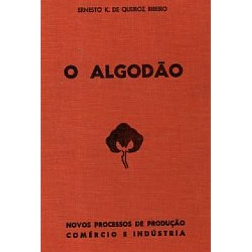 RIBEIRO (ERNESTO K DE QUEIROZ) - O ALGODÃO.