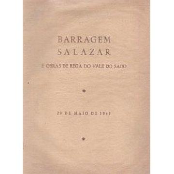 BARRAGEM - SALAZAR E OBRAS DE REGA DO VALE DO SADO.